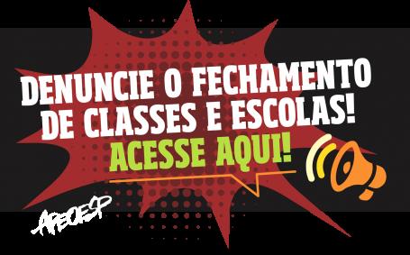 DENUNCIE O FECHAMENTO DE CLASSES - CLIQUE AQUI E INFORME