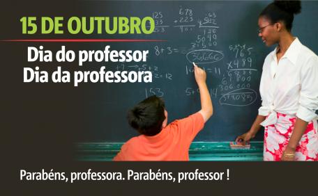 15 de Outubro - Parabéns, professora. Parabéns, professor !