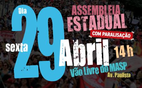 Assembleia Estadual - 29 de Abril - sexta - 14 horas - Vão Livre do MASP