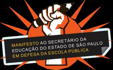Manifesto ao Secretário da Educação em defesa da Escola Pública