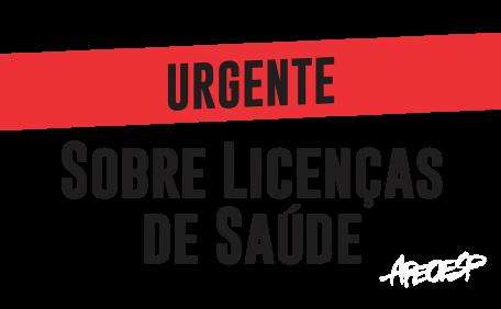 Urgente!! Sobre Licenças de Saúde