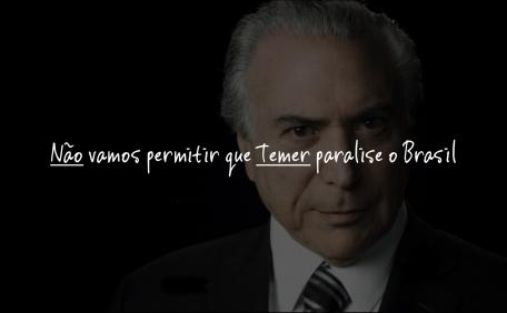 Não vamos permitir que Temer paralise o Brasil