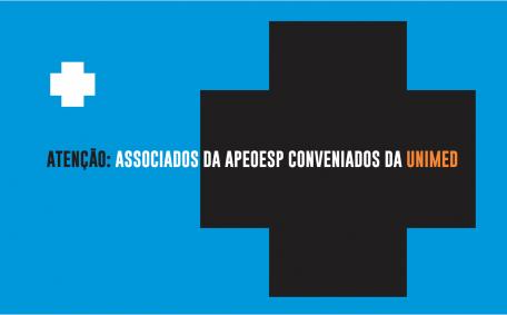 ATENÇÃO: ASSOCIADOS DA APEOESP CONVENIADOS DA UNIMED